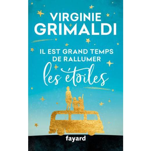 Il est grand temps de rallumer les étoiles de Virginie Grimaldi